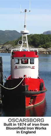 OSCARSBORG - tug boat built in 1874 of iron from Bloomfield Iron Works in England.