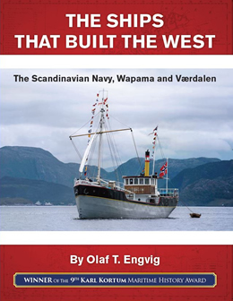 Book cover Ships That Built the West: The Scandinavian Navy, Wapama and Vaerdalen by Olaf Engvig.