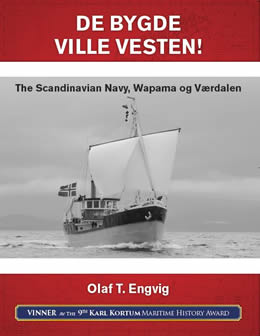 Book cover Ships That Built the West: The Scandinavian Navy, WAPAMA and VÆRDALEN by Olaf Engvig.