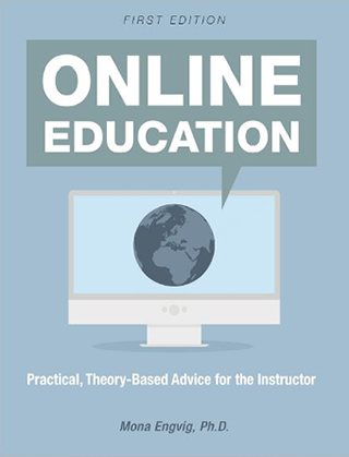 Online Education: Practical, Theory-Based Advice for the Instructor