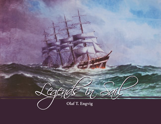 Legends in Sail by Olaf T. Engvig, maritime historian.